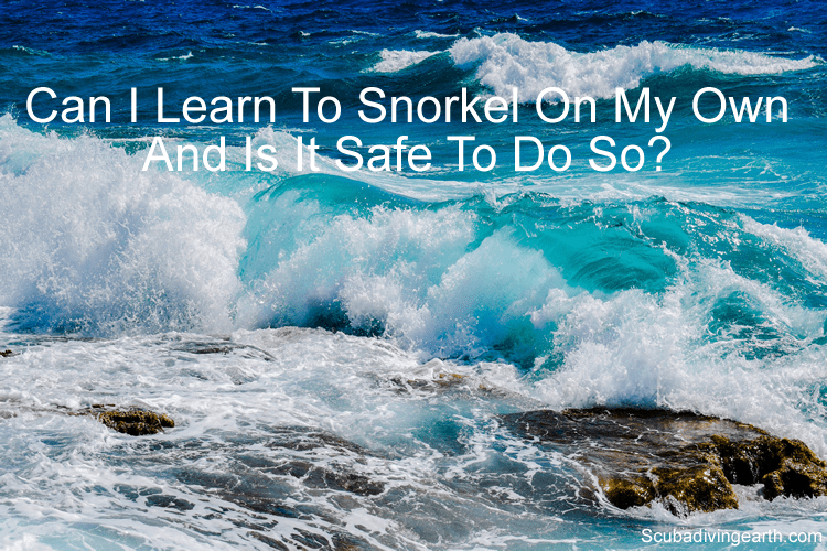 Can I learn to snorkel on my own and is it safe to do so?