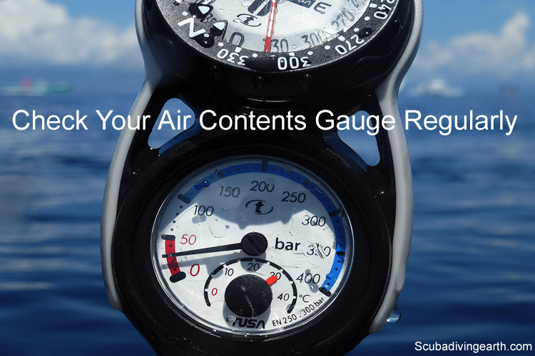 Check your air contents gauge regularly