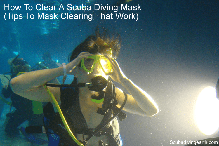 How To Clear A Scuba Diving Mask and tips to clearing a mask underwater