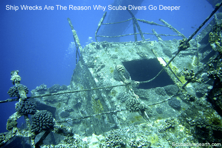Ship Wrecks Are The Reason Why Scuba Divers Go Deeper than 20 metres