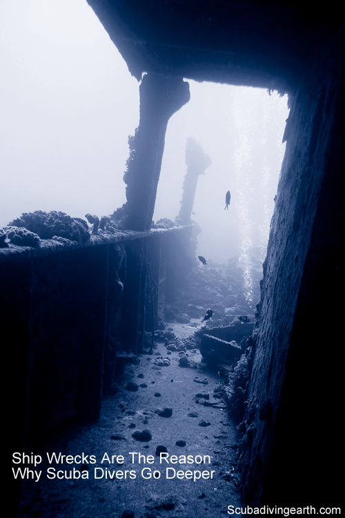 Ship Wrecks Are The Reason Why Scuba Divers Go Deeper