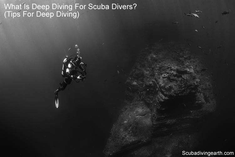 What Is Deep Diving For Scuba Divers Tips For Deep Scuba Diving