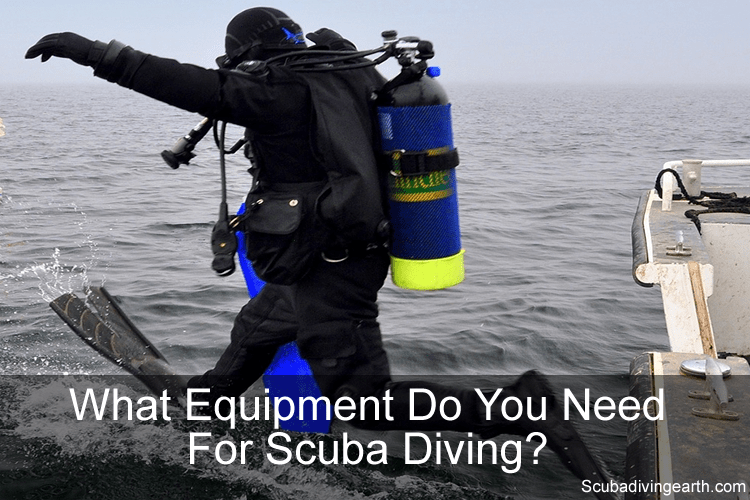 What equipment do I need for scuba diving?