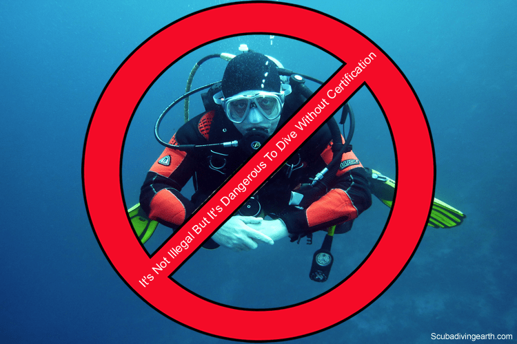 It Is Not Illegal But It is Dangerous To Dive Without Certification