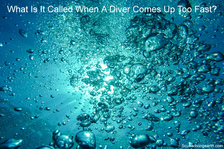 What is it called when a diver comes up too fast