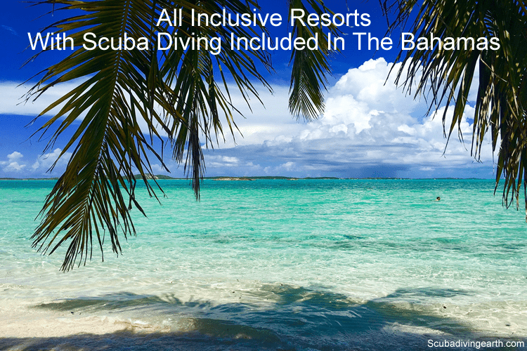 All inclusive resorts with scuba diving included Bahamas