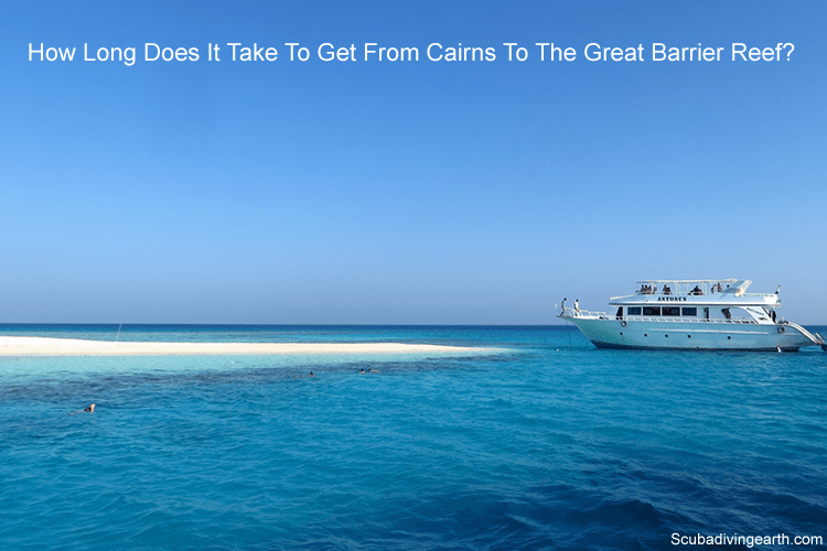 How long does it take to get from Cairns to the Great Barrier Reef