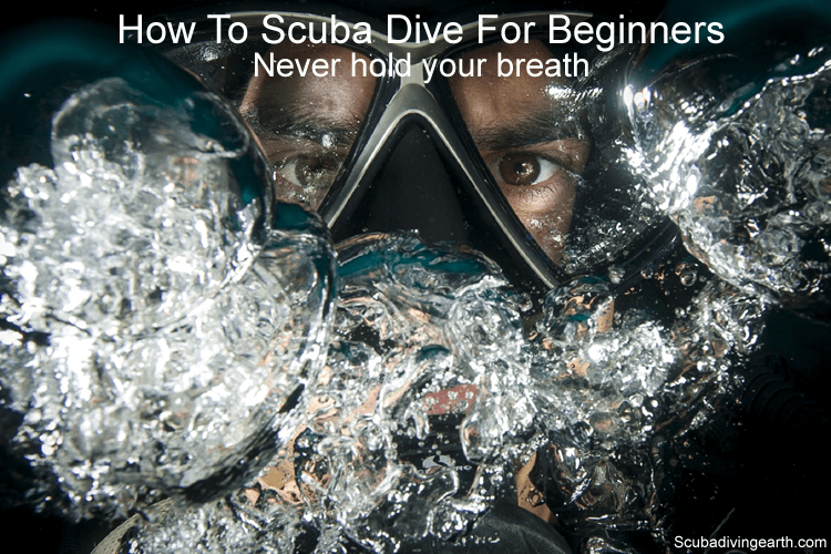 How to scuba dive for beginners - Never hold your breath