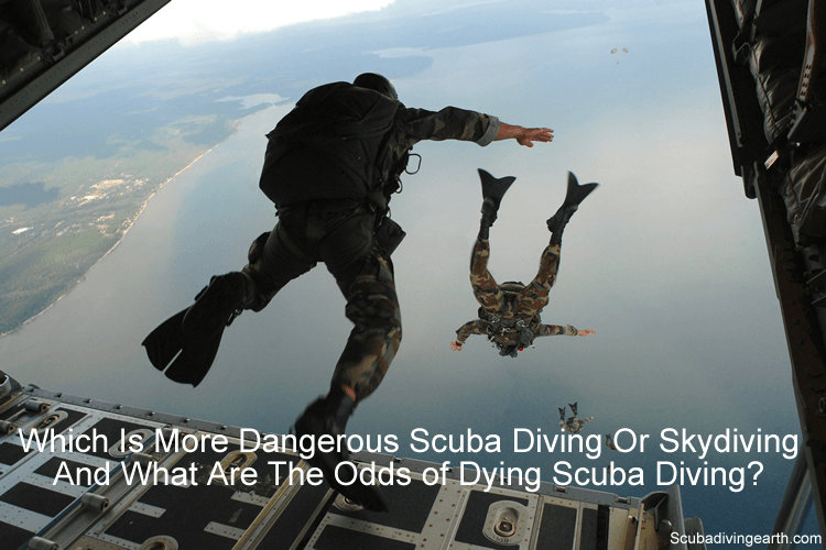 Which is more dangerous scuba diving or skydiving and what are the odds of dying scuba diving