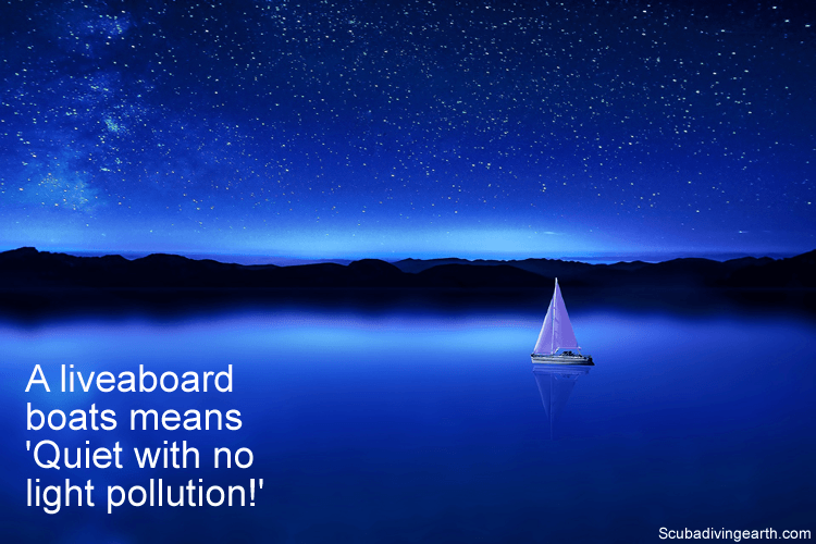 A liveaboard boats means quiet with no light pollution
