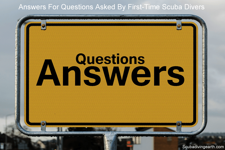 Answers for questions asked by first time scuba divers