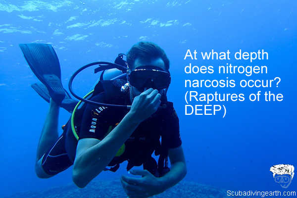 At what depth does nitrogen narcosis occur - Raptures of the DEEP