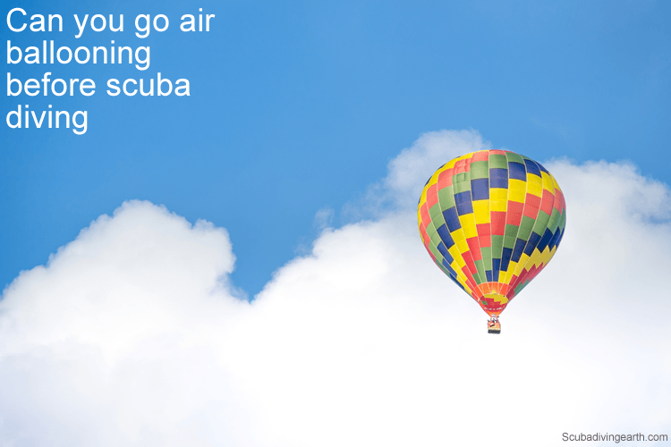 Can you go air ballooning before scuba diving