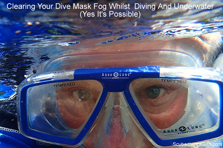 Clearing your dive mask fog whilst diving and underwater - it is possible