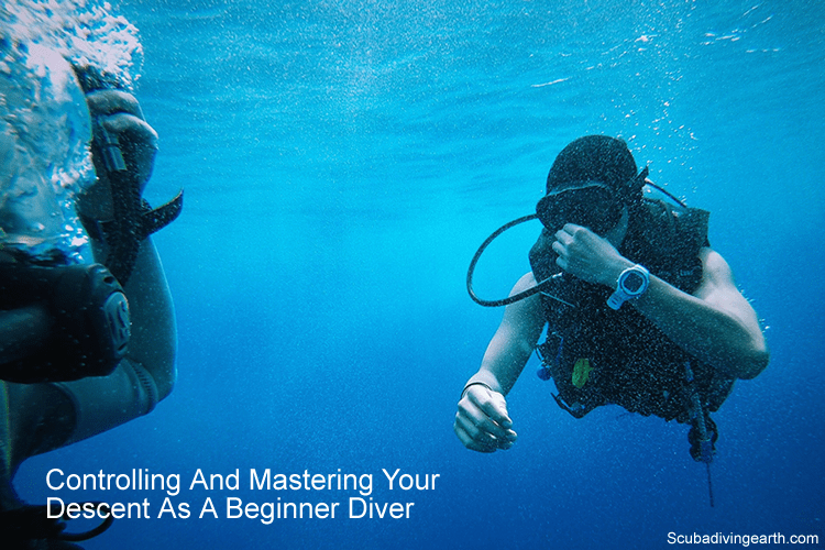 Controlling and mastering your descent as a beginner diver