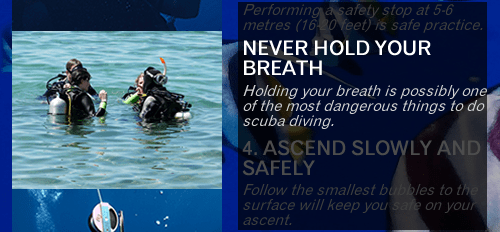 Diver Safety Rule number one - Breathe continuously while scuba diving and never hold your breath