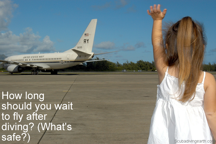 How long should you wait to fly after diving - What's safe