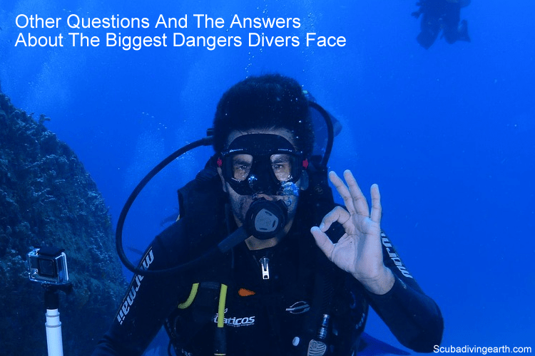Questions and answers about the biggest dangers divers face