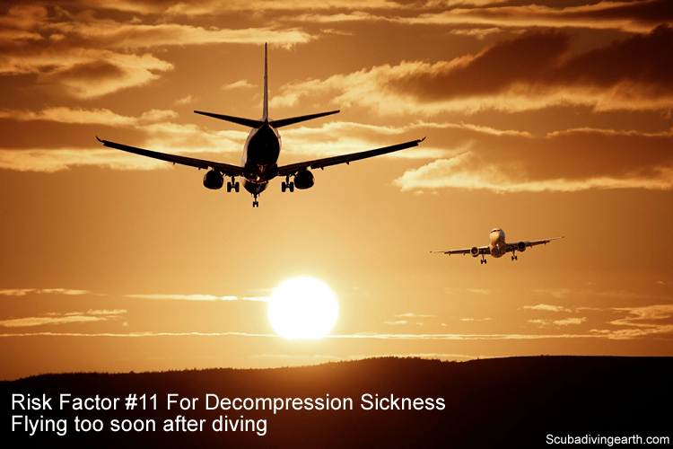 Risk Factor #11 For Decompression Sickness - Flying too soon after diving