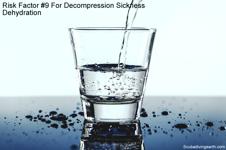 Risk Factor #9 For Decompression Sickness - Dehydration