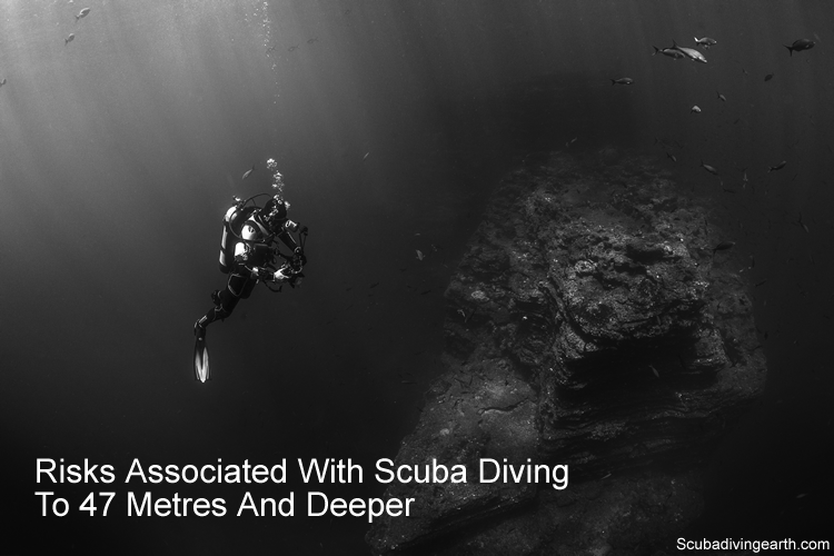 Risks associated with scuba diving to 47 metres and deeper