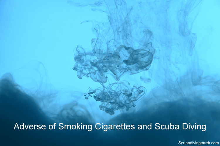 Scuba diving and smoking - Adverse of smoking cigarettes and scuba diving