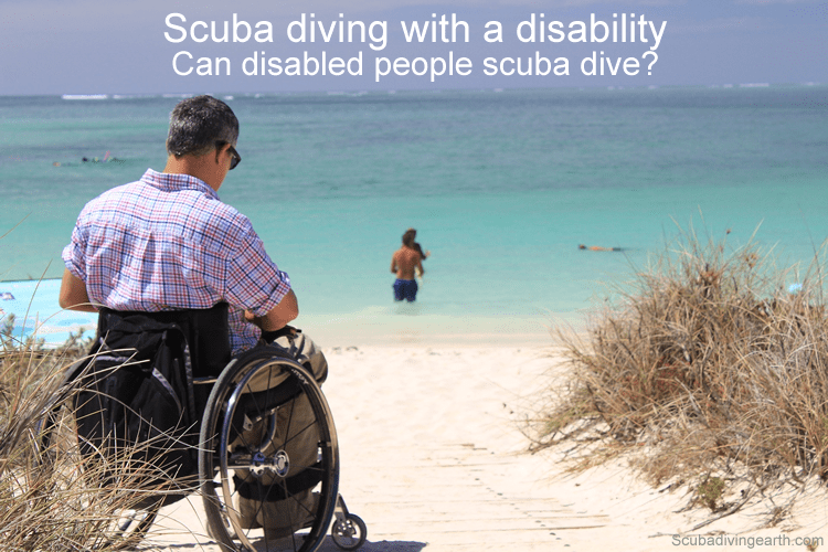 Scuba diving with a disability - Can disabled people scuba dive