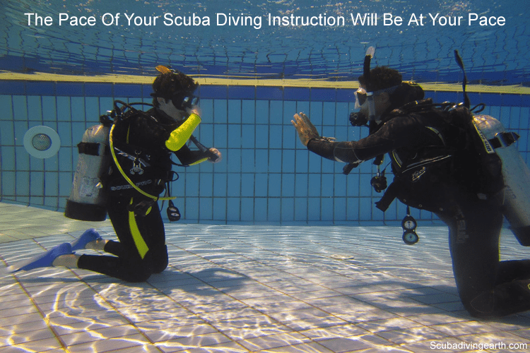 The Pace Of Your Scuba Diving Instruction Will Be At Your Pace