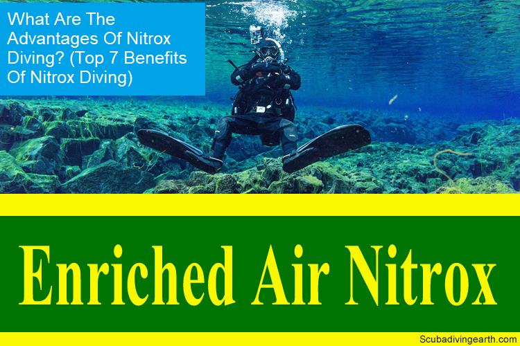 What Are The Advantages Of Nitrox Diving - Top 7 Benefits Of Nitrox Diving large