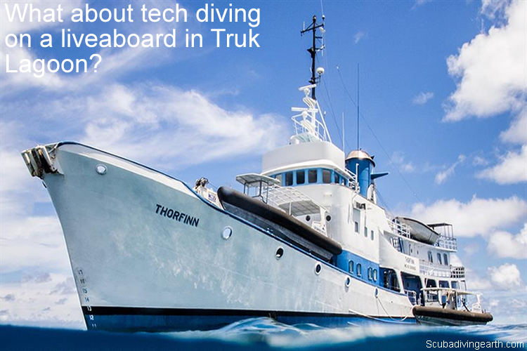 What about tech diving on a liveaboard in Truk Lagoon