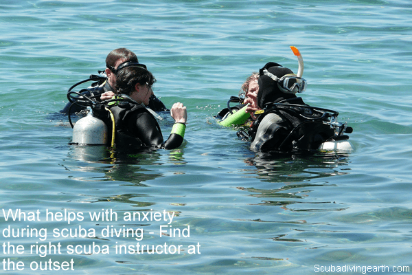 What helps with anxiety during scuba diving - Find the right scuba instructor at the outset