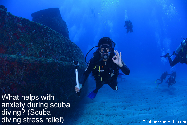 What helps with anxiety during scuba diving - Scuba diving stress relief