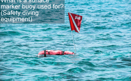 What is a surface marker buoy used for - Safety diving equipment