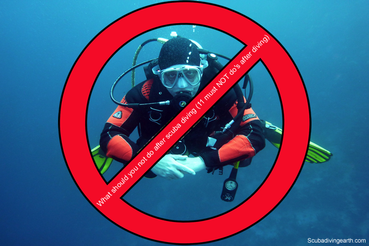 What should you not do after scuba diving - 11 must NOT do's after diving