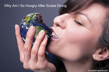 Why Am I So Hungry After Scuba Diving? (What's Going On?)