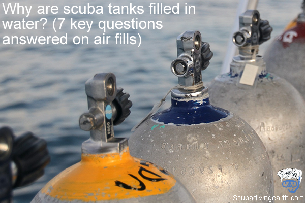 Why are scuba tanks filled in water - 7 key questions answered on air fills